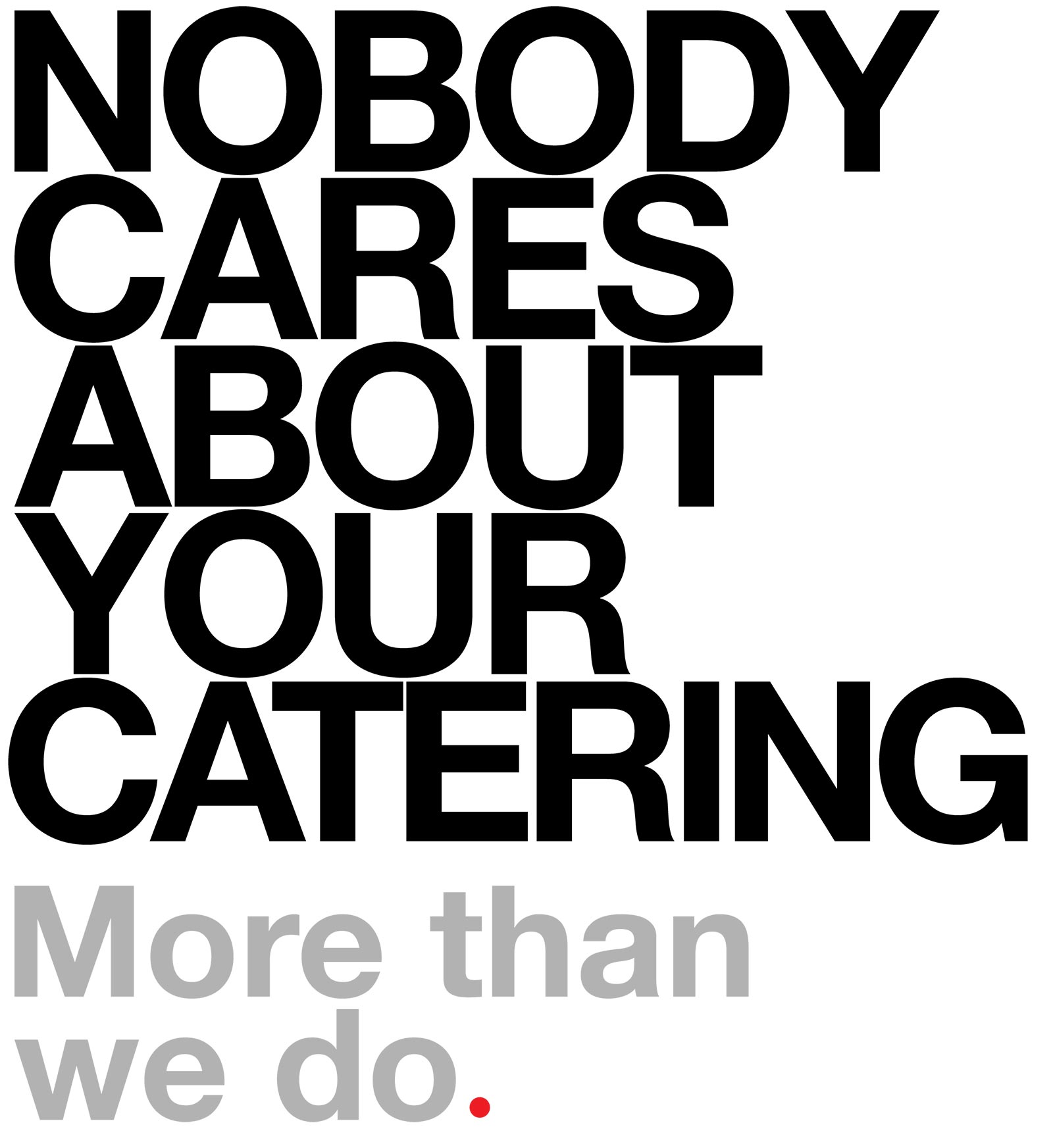 Nobody Cares About Catering More Than We Do.